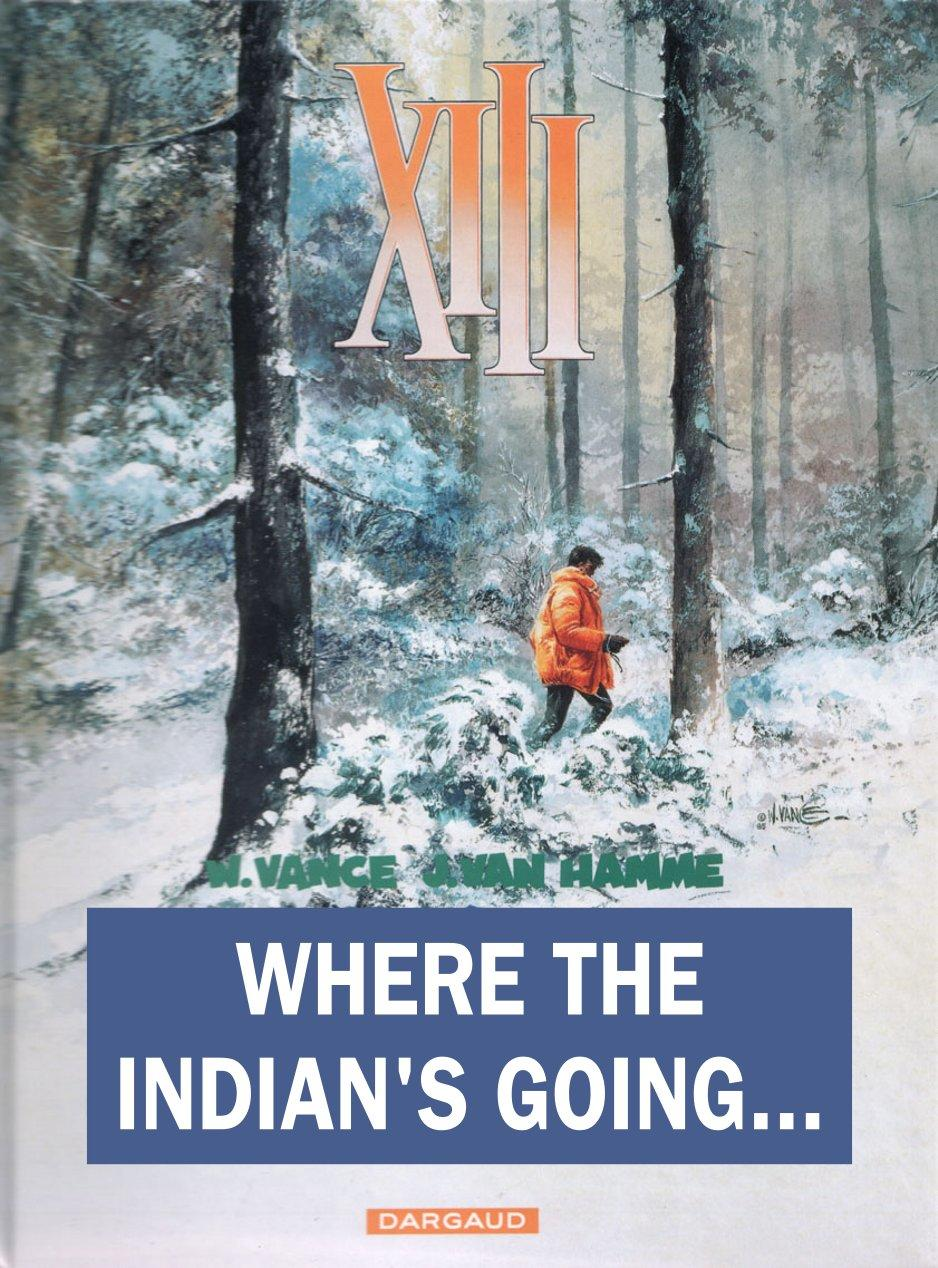 XIII - Where The Indian's Going..., Cover